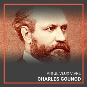 Charles Gounod's Ah! Je veux vivre