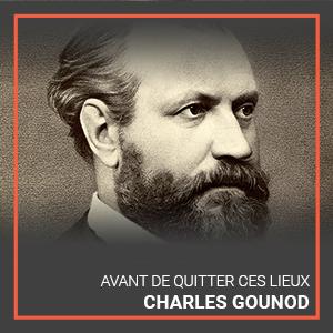 Charled Gounod's Avent de Quiteer ces Lieux
