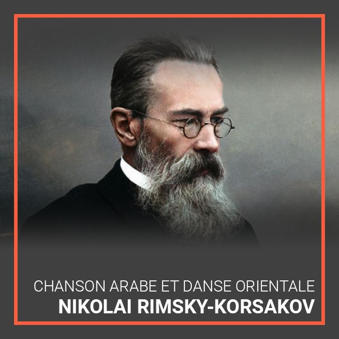 Nikolai Rimsky-Korsakov's Chanson Arabe et Danse Orientalee