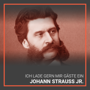 Johann Strauss's Ich lade gern mir Gäste ein